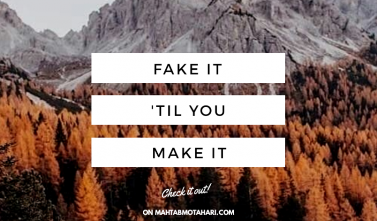 عبارت Fake It 'Til You Make It